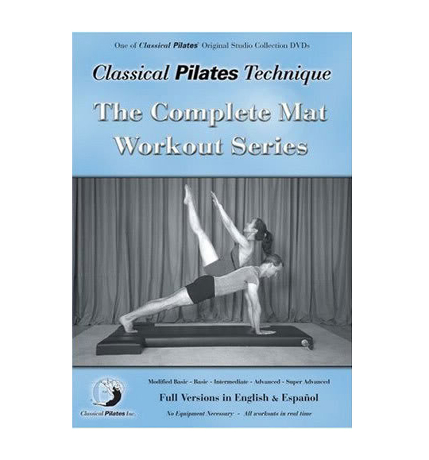 Classical Pilates Technique: The Complete Mat Workout