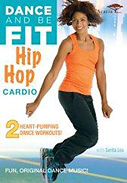 Dance and Be Fit: Hip-Hop Cardio DVD