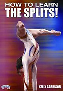 How to Learn the Splits! DVD