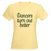 Women Dancers Turn Out Better Light T-Shirt