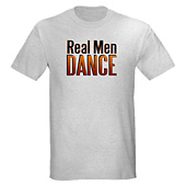 Men Real Men Dance T-Shirt