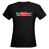 Women Real Men Marry Dance Teachers T-Shirt