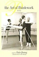 Art of Pointework Level 2: Finis Jhung Ballet Technique DVD