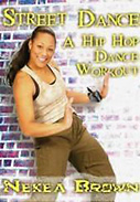 Hip-Hop Dance Workout: Street Dance with Nekea Brown DVD