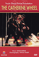 The Catherine Wheel: Twyla Tharp Dance Foundation DVD