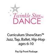Curriculum ShowStars Jazz, Tap, Ballet, Hip-Hop ages 6-10 PrePay Plan