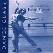 Dance Class - New Music for Barre &amp; Centre CD