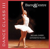 Dance Class III - Music for Barre &amp; Centre CD