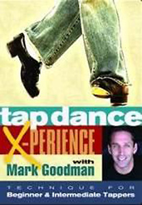 Tap Dance X-perience DVD with Mark Goodman - Style No BRRBP100DVD