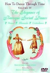 How to Dance Through Time Vol. IV - The Elegance of Baroque Social Dance DVD - Style No DP04DVD