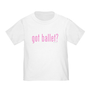 Toddler Got Ballet? T-Shirt - Style No CP196