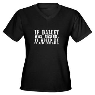 Women If Ballet was Easy V-Neck T-Shirt - Style No CP772