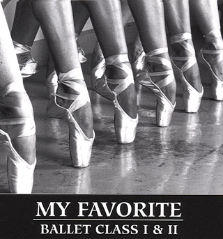 My Favorite Ballet Class I & II CD - Style No VVLH01