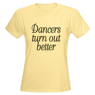 Women Dancers Turn Out Better Light T-Shirt - Style No CP103
