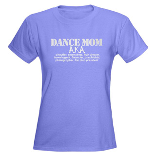 Women Dance Mom T-Shirt - Style No CP578