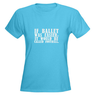 Women If Ballet was Easy T-Shirt - Style No CP771